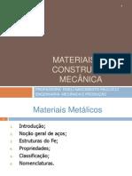 APRESENTAÇÃO I - MATERIAIS DE CONSTRUÇÃO MECÂNICA - ROELÍ