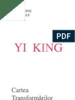 YI KING / I CHING / YI JING - Cartea Transformărilor / Cartea Schimbărilor / Cartea Mutațiilor - Traducere si adaptare de Titi Tudorancea