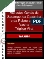(Alterado)Aspectos Gerais Do Sarampo, Caxumba e Rubeola e Da Va Cina Triplice Viral