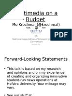 Multimedia on a Budget Mo Krochmal (@Krochmal) Asst. Prof.,