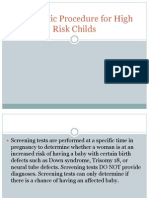 Diagnostic Procedure for High Risk Childs
