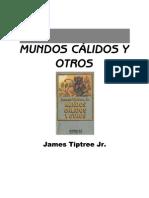 Tiptree Jr., James - Mundos Calidos y Otros