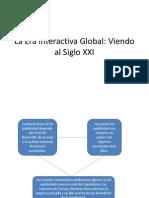 La Era Interactiva Global