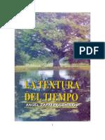 """""""La textura del tiempo"""". Angel Zapata Ceballos. Libro autobiográfico"""