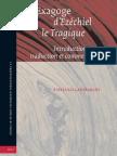 130104886 Studia in Veteris Testamenti Pseudepigrapha 21 Pierluigi Lanfranchi L Exagoge d Ezechiel Le Tragique Introduction Texte Traduction Et Commentair