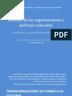 Gestión de las organizaciones y políticas culturales_ Clase 04_Transformaciones
