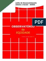 As Desigualdades Na Escolarizacao No Brasil - Relatorio de Observacao n.o 1 - 2.a Edicao - 11. 2006 -