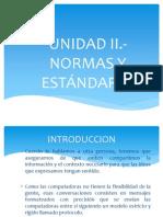 UNIDAD II.- NORMAS Y ESTÁNDARES