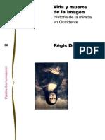 Debray-Vida y muerte de la imagen (1º parte).pdf Vida y muerte de la imagen Historia de la mirada en Occidente Régis Debray   Título original