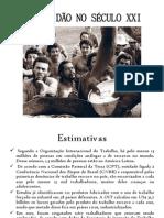 ESCRAVIDÃO NO SÉCULO XXI