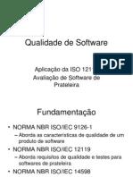 Qualidade de Software - Aplicacao Da ISO 12119 - Avaliacao de Software
