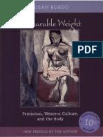 Unbearable Weight - book - Susan R. Bordo, Leslie Heywood