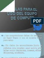 REGLAS PARA EL USO DEL EQUIPODE COMPUTO.pptx