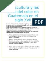 La Escultura y Las Artes Del Color en Guatemala en El Siglo XVII