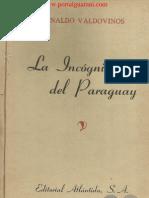 LA INCOGNITA DEL PARAGUAY - ARNALDO VALDOVINOS - PARAGUAY - PORTALGUARANI