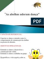 As abelhas adoram dança