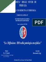 La Diffusione RM Nella Patologia Encefalica