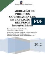 Elaboracao de Projetos Governamentais de Captacao de Recursos Instrucoes Basicas v11