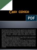 Expo de Caso Clinico