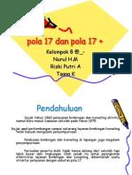 Pola 17 Dan Pola 17 +
