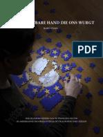 DE ONZICHTBARE HAND DIE ONS WURGT