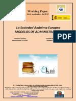 La Sociedad Anónima Europea. MODELOS DE ADMINISTRACION (Es) European Company. MANAGEMENT OPTIONS (Es) Sozietate Anonimo Europarra. ADMINISTRAZIO AUKERAK (Es)