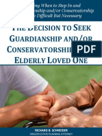The Decision to Seek Guardianship and or Conservatorship of an Elderly Loved One