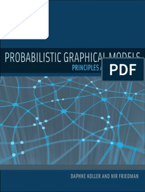 Daphne Koller, Nir Friedman Probabilistic Graphical Models
