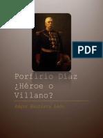 Porfirio Díaz Héroe o villano