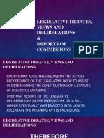 Legislative Debates, Views and Deliberations