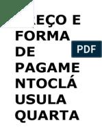 PREÇO E FORMA DE PAGAMENTOCLÁUSULA QUARTA