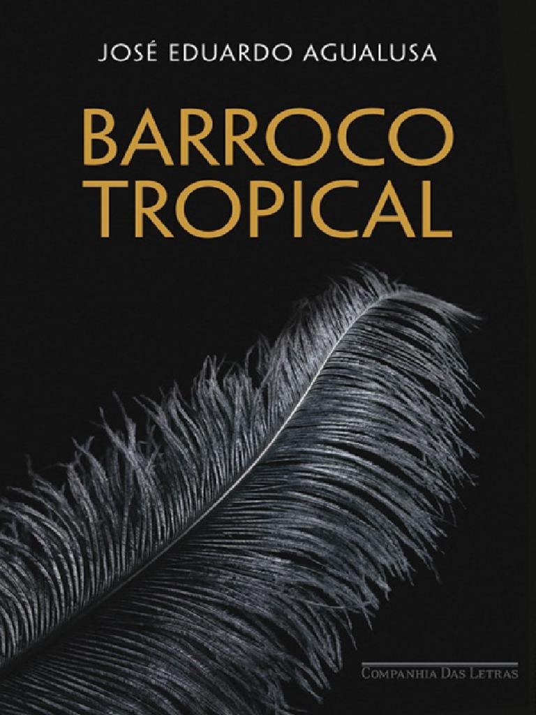 b2fdc37a5 Barroco Tropical Jose Eduardo Agualusa