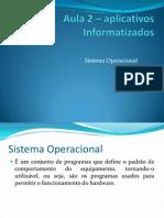Aula 2 – aplicativos Informatizados