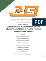Metodo de Investgacion Causas de La Sobre Explotacion Del Manto Acuifero Del Plantel Profesor Ernesto Lopez Riesgo Fin