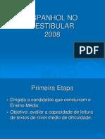 ESPANHOL NO VESTIBULAR – 2008