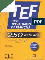 TEF - Test d'Evaluation de Francais 250 Activites - 2007 - Cu Transcrieri Si Raspunsuri - 46.3Mb
