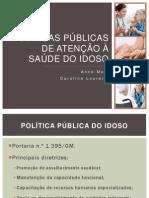 Políticas Públicas de Atenção à Saúde do Idoso