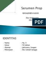 Serumen Prop