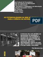AS POTENCIALIDADES DA WEB SEMÂNTICA PARA A CIÊNCIA DA INFORMAÇÃO