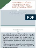 DESENVOLVIMENTO SÓCIO-ECONÔMICO DO ESPÍRITO SANTO NOS ÚLTIMOS 50