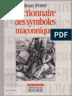 Dictionnaire des symboles maçonniques (Jean Ferré)