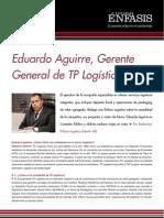 Eduardo Aguirre, Gerente General de TP Logística