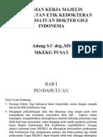 PEDOMAN KERJA MAJELIS KEHORMATAN ETIK KEDOKTERAN GIGI PERSATUAN DOKTER GIGI INDONESIA