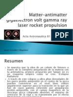 Matter–antimatter gigaelectron volt gamma ray laser rocket propulsion.pptx