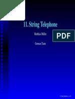 11 String Telephone