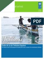 LE VILLAGE D'ANDAVADOAKA – Madagascar - Études de cas de l'Initiative Equateur  Des solutions locales de développement durable pour les gens, la nature et les communautés résilientes (Initiative Equateur, PNUD - 2012)
