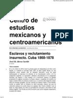 De la libertad y la abolición - Esclavos y reclutamiento insurrecto. Cuba 1868-1878 - Centro de estudios mexicanos y centroamericanos