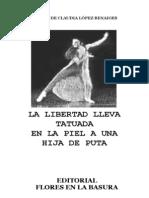 Lopez Benáiges, Claudia - La libertad lleva tatuada en la piel a una hija de puta.pdf