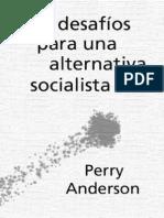 147020541 Perry Anderson Los Desafios Para Una Alternativa Socialista 1994