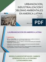 Urbanizacion, Industrializacion y Problemas Ambientales en America